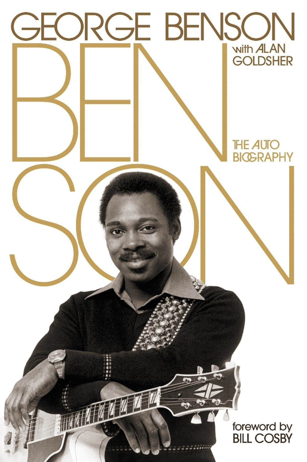 Benson: The Autobiography by George Benson with Alan Goldsher