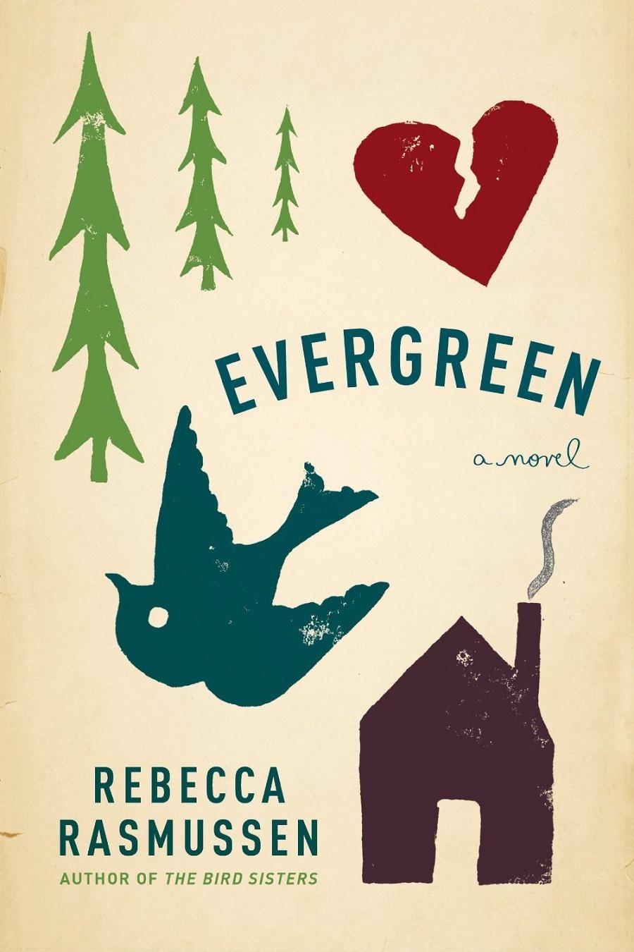 Evergreen: A novel by Rebecca Rasmussen