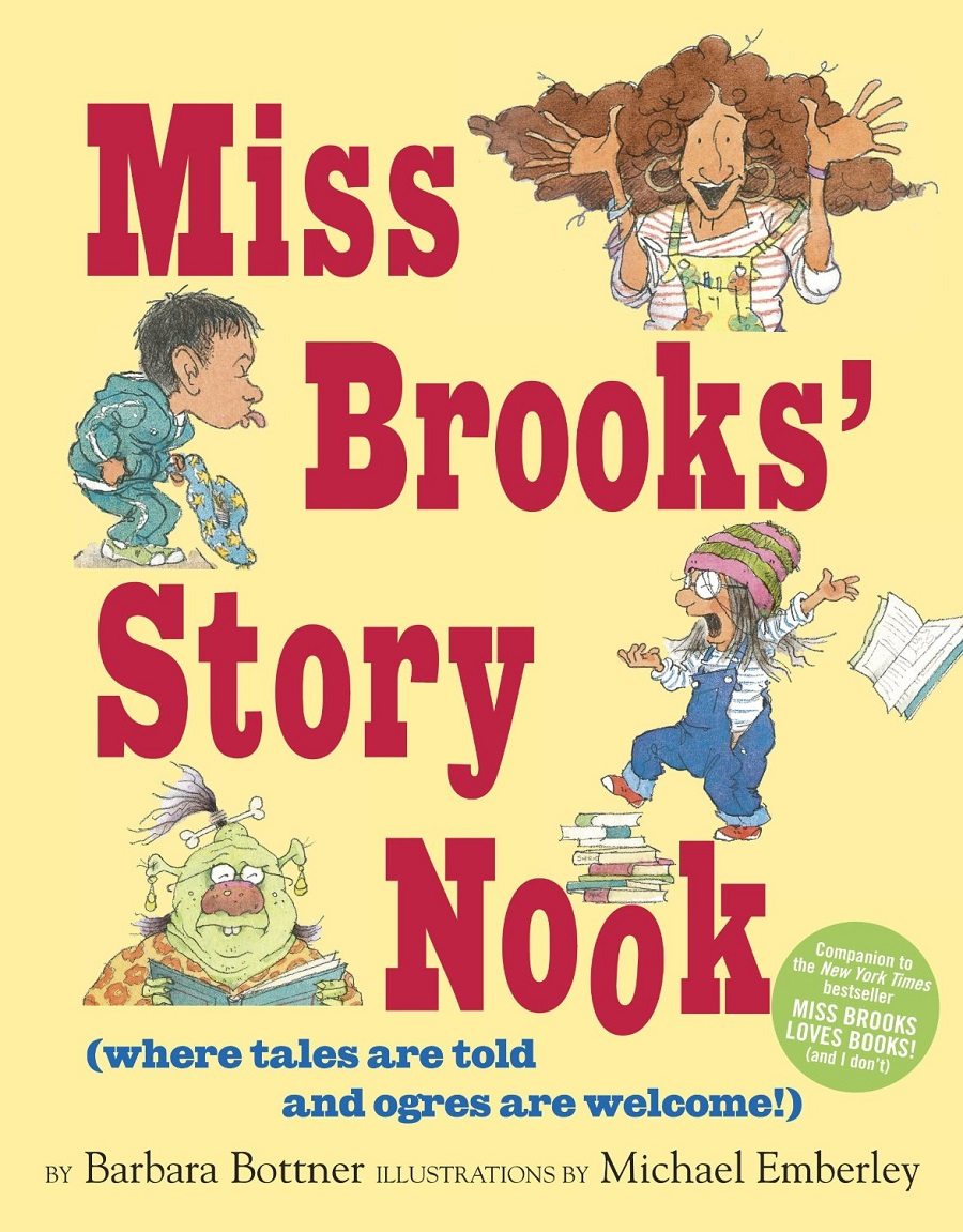 Miss Brooks' Story Nook (where tales are told and ogres are welcome) by Michael Emberly