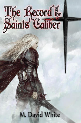 The Record of the Saints Caliber by M. David White