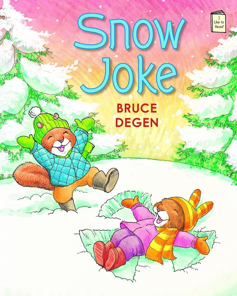 Snow Joke (I Like to Read) by Bruce Degen