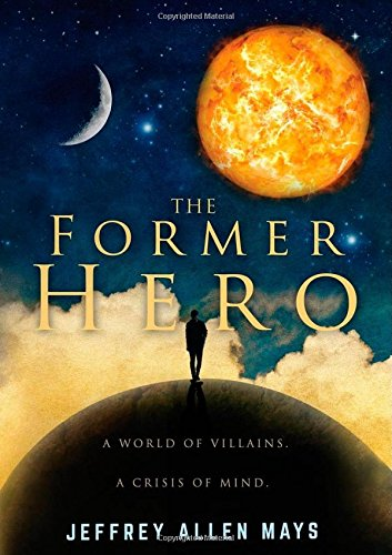 The Former Hero by Jeffrey Allen Mays
