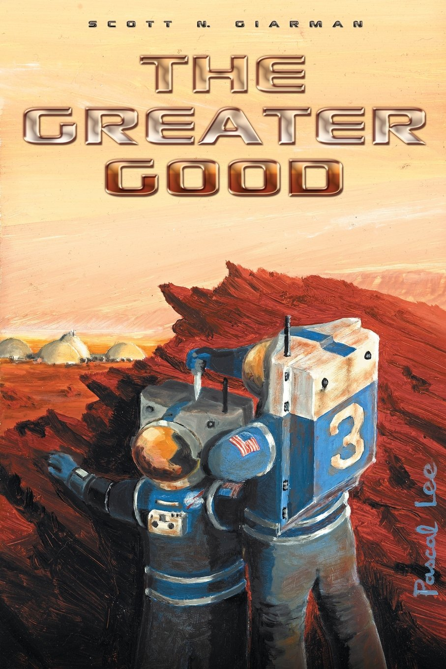 The Greater Good by Scott Giarman