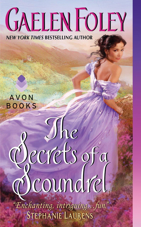 The Secrets of a Scoundrel by Gaelen Foley