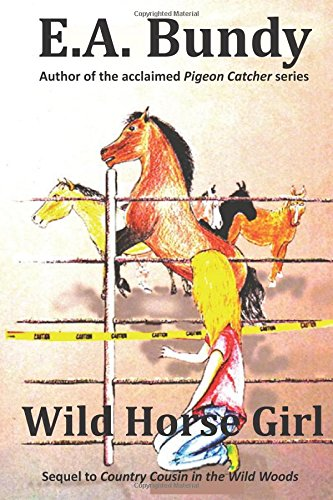 Wild Horse Girl by E. A. Bundy
