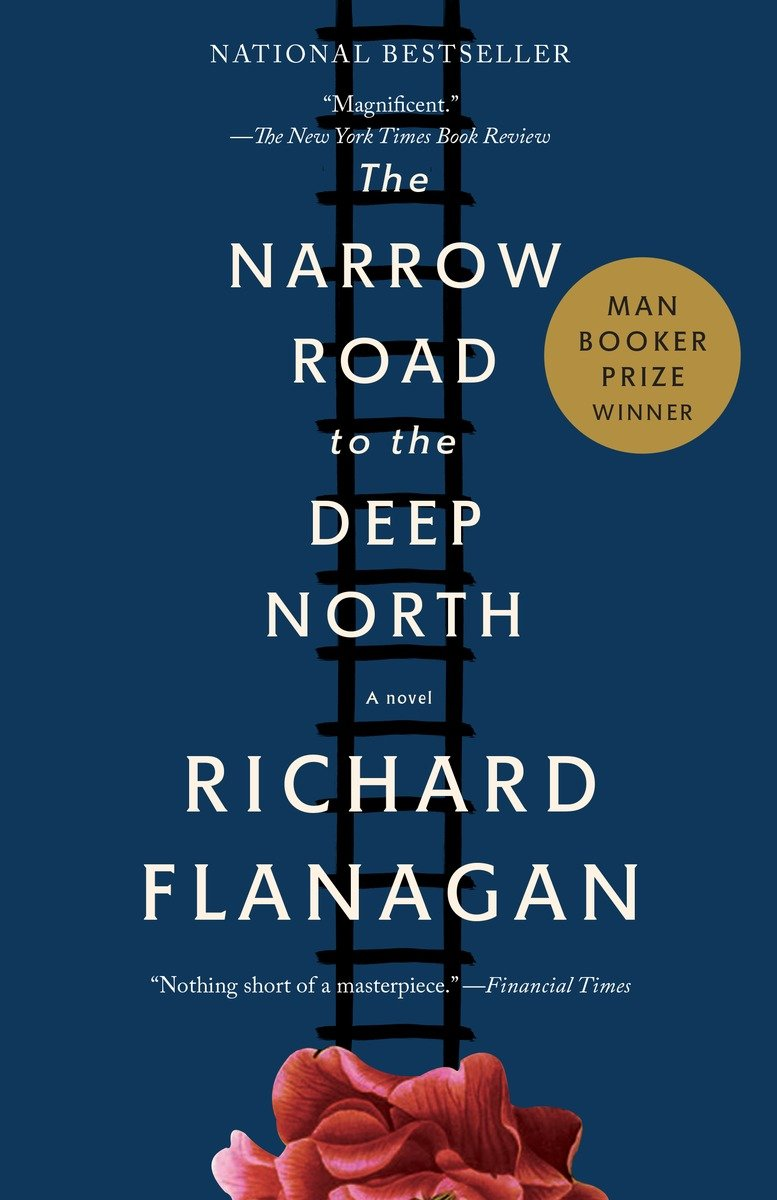 The Narrow Road to the Deep North: A novel by Richard Flanagan