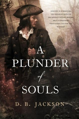 A Plunder of Souls (The Thieftaker) by D. B. Jackson
