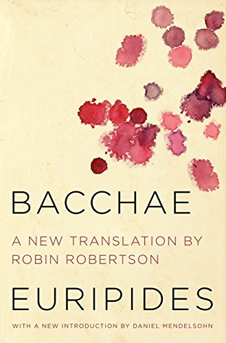 Bacchae by Euripides, translated by Robin Robertson