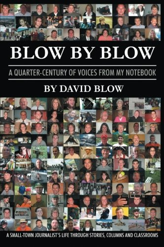 Blow by Blow: A Quarter-Century of Voices from my Notebook by David Blow
