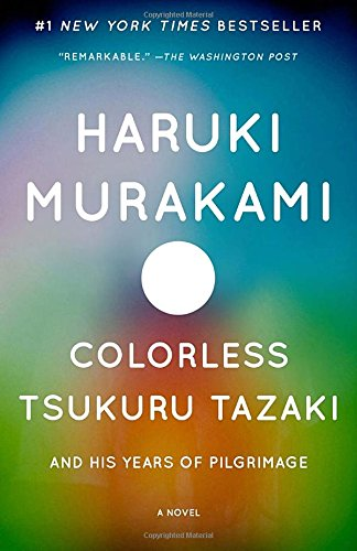 Colorless Tsukuru Tazaki and His Years of Pilgrimage by Haruki Murakami, translated by Philip Gabriel