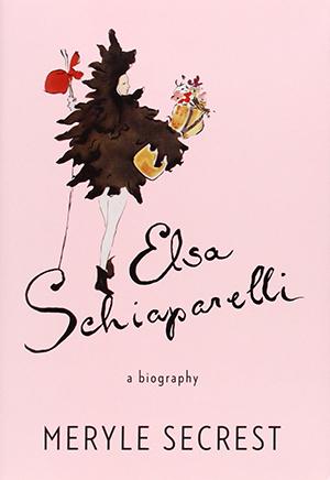 Elsa Schiaparelli: A Biography by Meryle Secrest