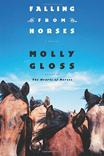 Falling from Horses: A Novel by Molly Gloss