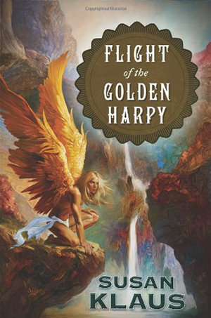 Flight of the Golden Harpy by Susan Klaus