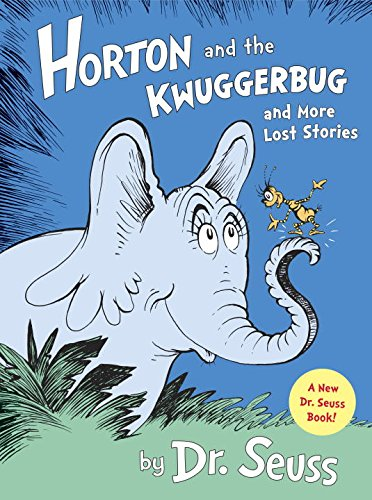 Horton and the Kwuggerbug and More Lost Stories by Dr. Seuss and Charles D. Cohen (contributor)