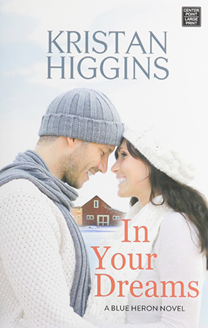 In Your Dreams: A Blue Heron Novel by Kristan Higgins