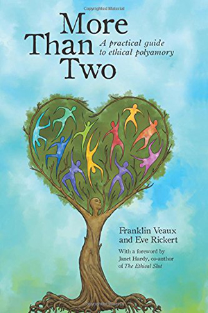 More Than Two: A Practical Guide to Ethical Polyamory by Franklin Veaux and Eve Rickert