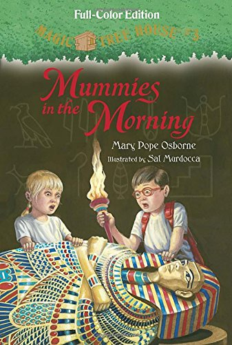 Magic Tree House #3: Mummies in the Morning (Full-Color Edition) by Mary Pope Osborne, illustrated by Sal Murdocca