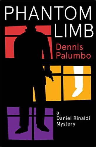 Phantom Limb: A Daniel Rinaldi Mystery by Dennis Palumbo