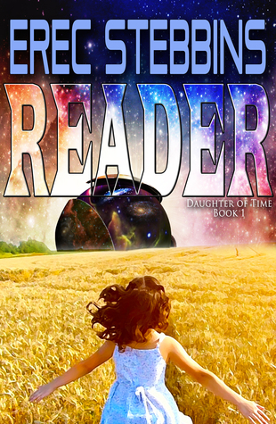 Reader (Daughter of Time Book 1) by Erec Stebbins