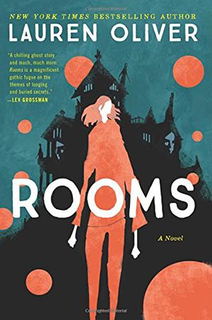 Rooms: A Novel by Lauren Oliver