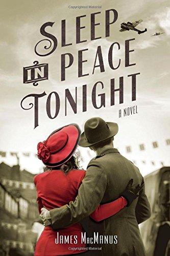 Sleep in Peace Tonight: A Novel by James MacManus
