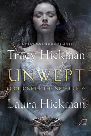 Unwept: Book One of The Nightbirds by Tracy Hickman and Laura Hickman