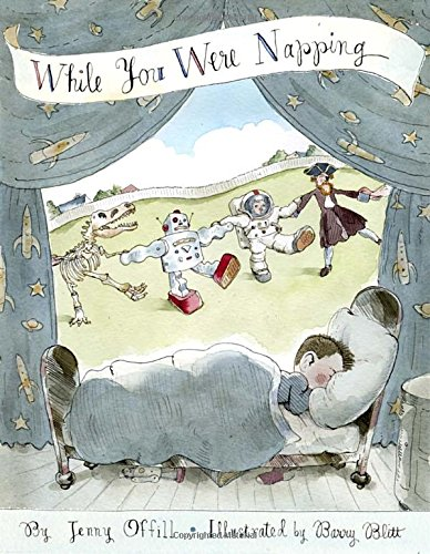While You Were Napping by Jenny Offill, Illustrated by Barry Blitt