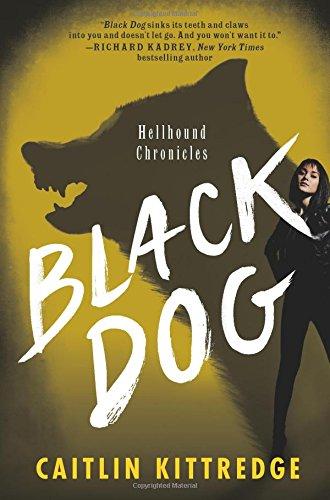 Black Dog: Hellhound Chronicles by Caitlin Kittredge