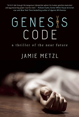 Genesis Code: A Thriller of the Near Future by Jamie Metzl