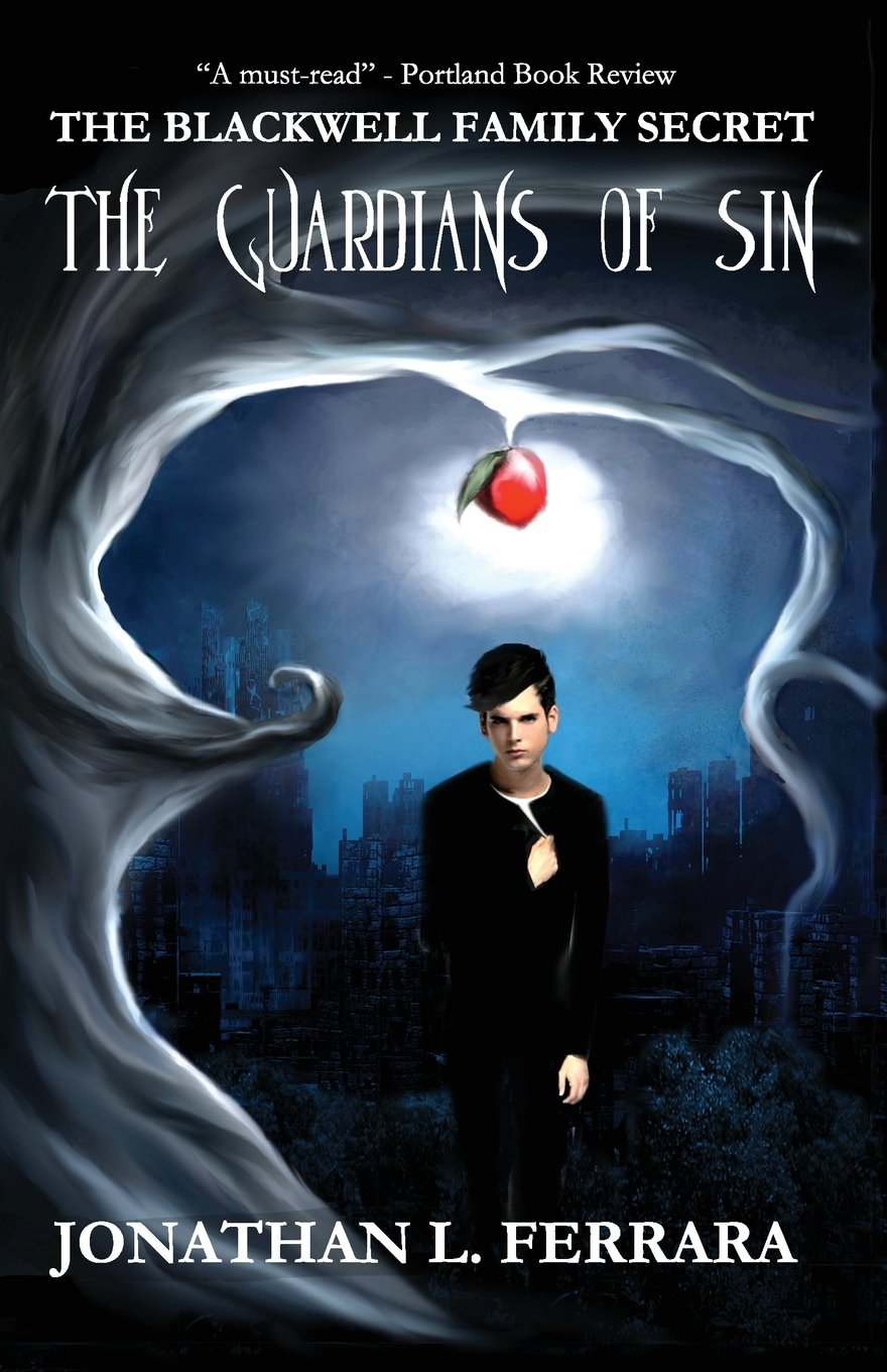 The Blackwell Family Secret: the Guardians of Sin by Jonathan L Ferrara