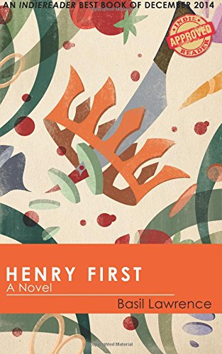 Henry First: A Story of Excess by Basil Lawrence