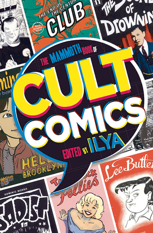 The Mammoth Book of Cult Comics, edited by Ilya