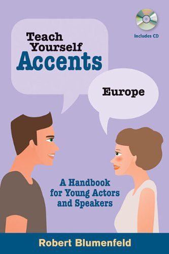 Teach Yourself Accents: Europe: A Handbook for Young Actors and Speakers by Robert Blumenfeld