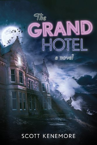 The Grand Hotel by Scott Kenemore