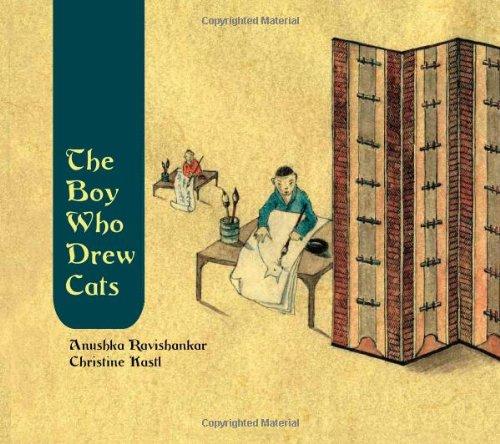 The Boy Who Drew Cats by Anushka Ravishankar, Illustrated by Christine Kastl