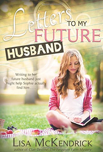 Letters to My Future Husband by Lisa McKendrick