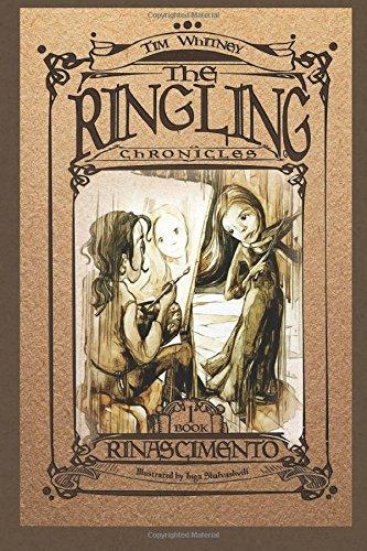 The Ringling Chronicles: Riniscimento by Tim Whitney