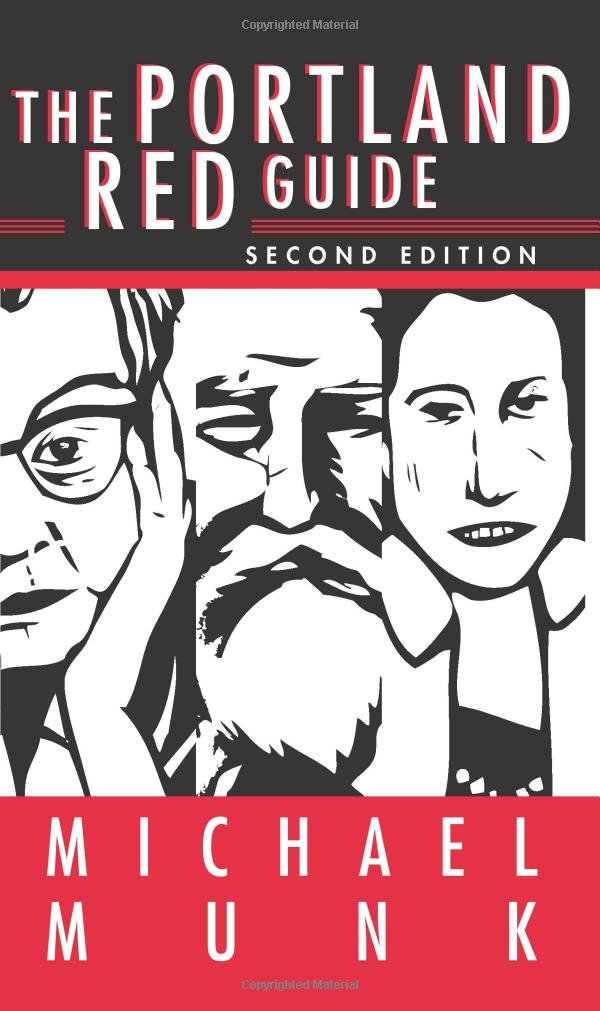 The Portland Red Guide: Sites & Stories of Our Radical Past by Michael Munk