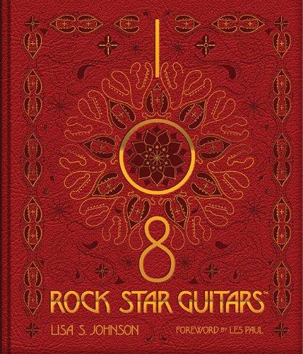 108 Rock Star Guitars by Lisa S. Johnson