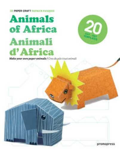 3D Paper Craft Animals of Africa (English and Italian Edition) by Patrick Pasques