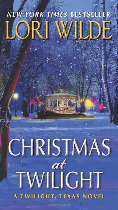 Christmas at Twilight: A Twilight, Texas Novel by Lori Wilde
