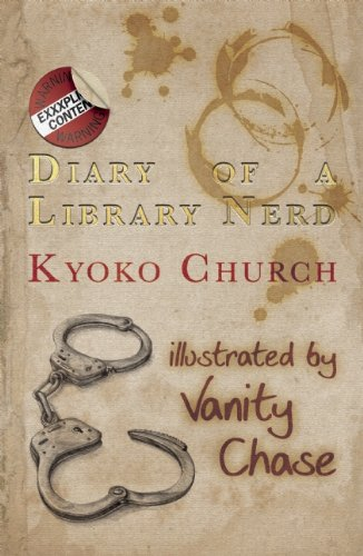 Diary of a Library Nerd: An erotic diary of one woman's metamorphosis by Kyoko Church