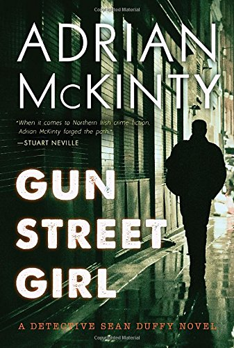 Gun Street Girl: A Detective Sean Duffy Novel by Adrian Mckinty