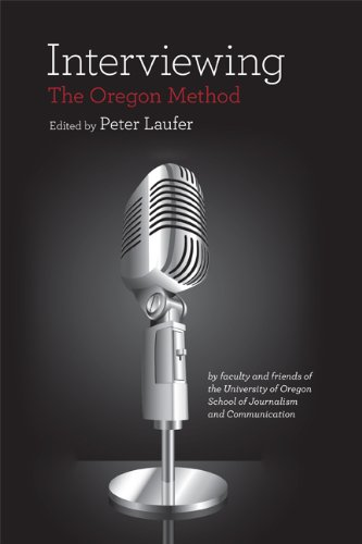 Interviewing: The Oregon Method by Peter Laufer