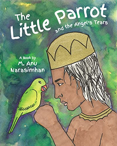 The Little Parrot and the Angel's Tears by M. Anu Narasimhan