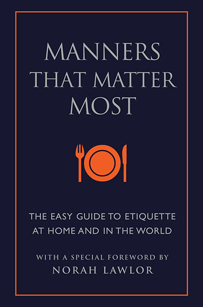 Manners That Matter Most: The Easy Guide to Etiquette At Home and In the World (Little Book. Big Idea.) by June Eding