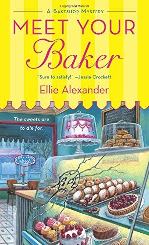 Meet Your Baker (A Bakeshop Mystery) by Ellie Alexander