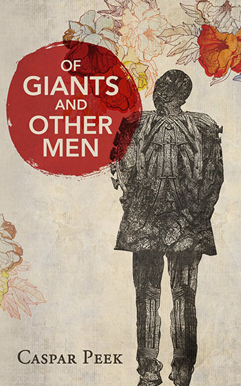 Of Giants and Other Men by Caspar Peek