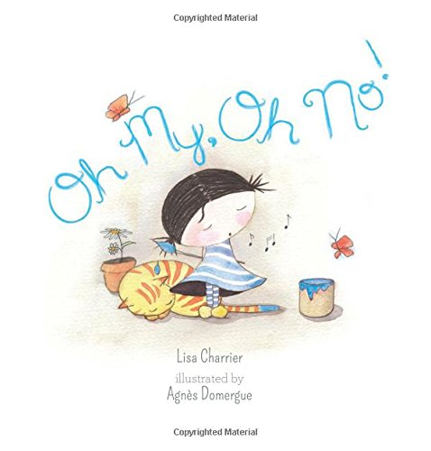 Oh My, Oh No! by Lisa Charrier, Illustrated by  Agnes Domergue