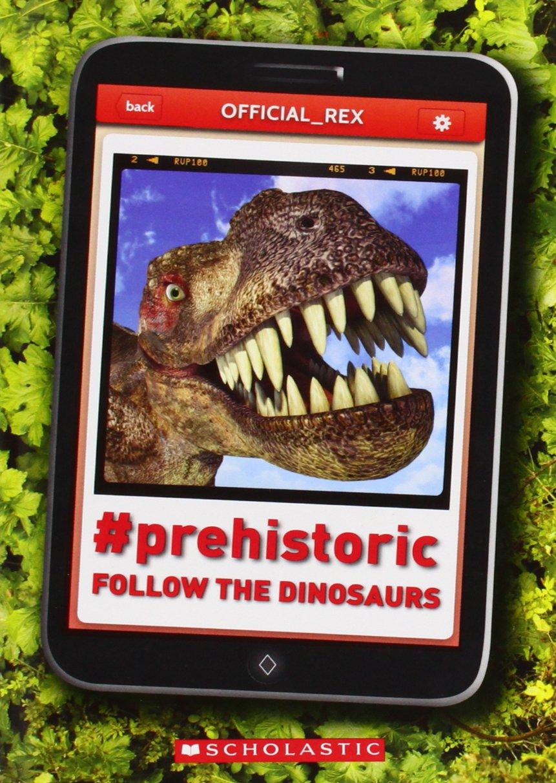 #Prehistoric: Follow the Dinosaurs by John Bailey Owen